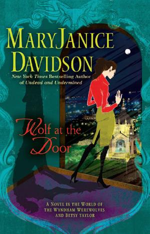 Wolf at the Door (Wyndham Werewolf, #7) MaryJanice Davidson