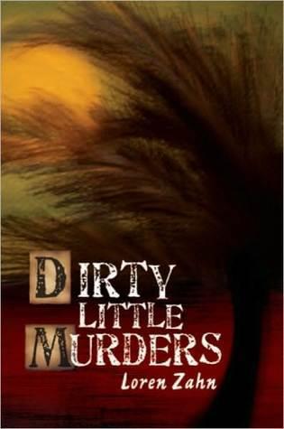 Dirty Little Murders  by  Loren Zahn