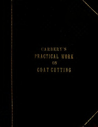 Carberys Practical Work on Coat Cutting James Joseph Carbery