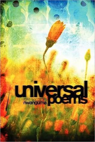 Universal Poems  by  Victor Nwanguma