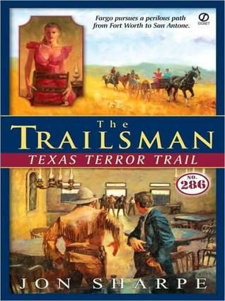 Texas Terror Trail (The Trailsman #286) Jon Sharpe
