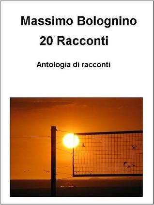 20 Racconti  by  Massimo Bolognino