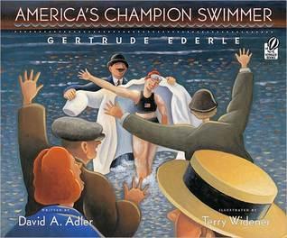 Americas Champion Swimmer: Gertrude Ederle  by  David A. Adler