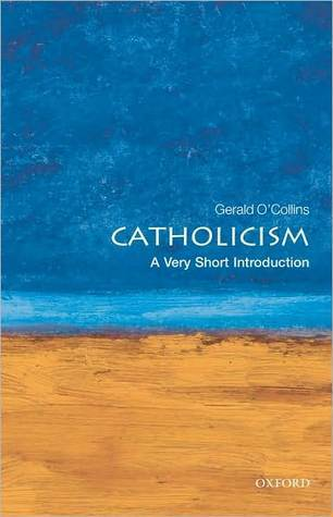 Catholicism: A Very Short Introduction  by  Gerald OCollins