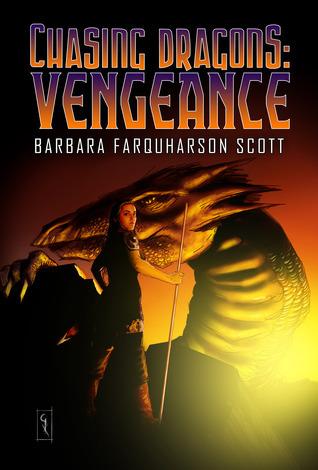 Vengeance (Chasing Dragons Saga #2) Barbara Farquharson Scott
