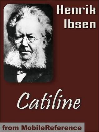 Catiline  by  Henrik Ibsen