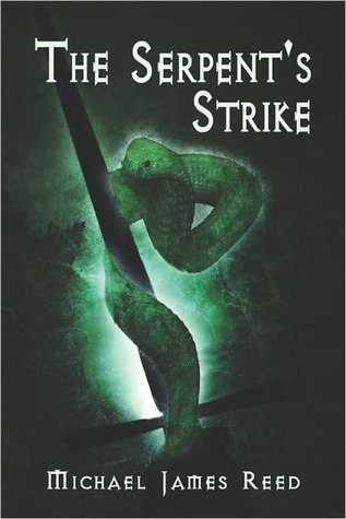 The Serpents Strike  by  Michael James Reed