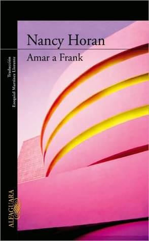 Amar a Frank  by  Nancy Horan