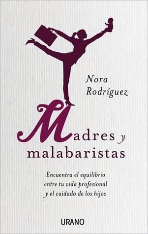 Madres y malabaristas Nora Ethel Rodr