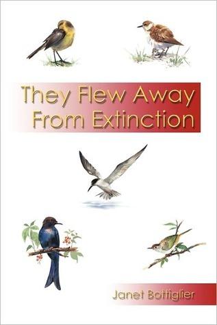 They Flew Away from Extinction Janet Bottiglier