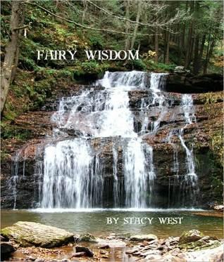 Fairy Wisdom  by  Stacy West