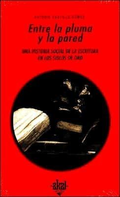 Entre La Pluma y La Pared Antonio Castillo Gomez