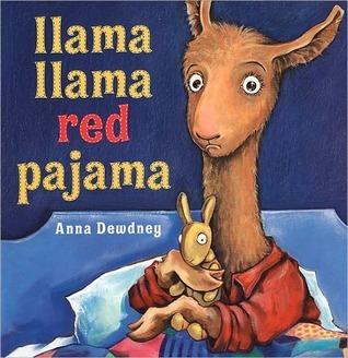 Llama, Llama Red Pajama! Anna Dewdney