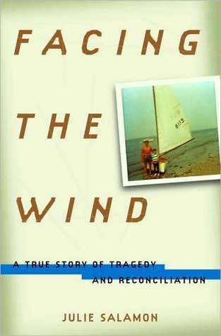 Facing the Wind Facing the Wind Julie Salamon