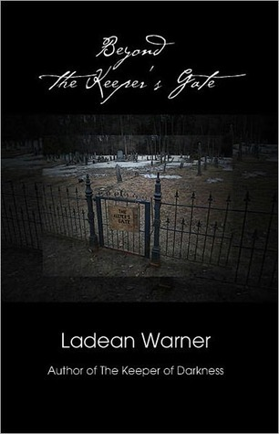 Beyond The Keepers Gate  by  Ladean Warner