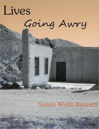 Lives Going Awry Susan Wells Bennett