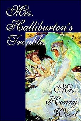 Mrs. Halliburtons Troubles  by  Mrs. Henry Wood
