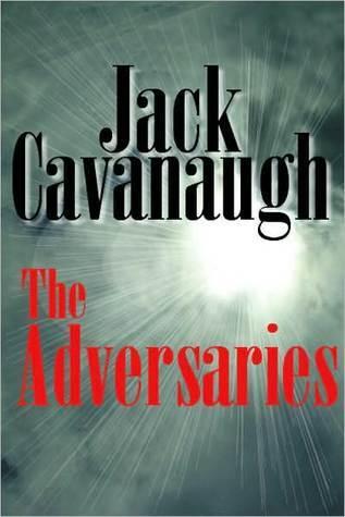 The Adversaries Jack  Cavanaugh