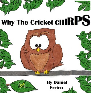 Why the Cricket Chirps Daniel Errico