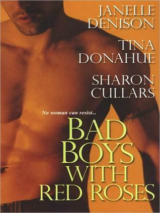 Bad Boys With Red Roses Janelle Denison