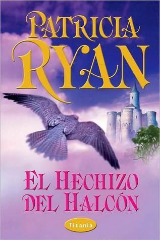 El Hechizo del Halcón Patricia Ryan