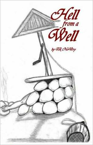 Hell from a Well  by  T.R. Nowry