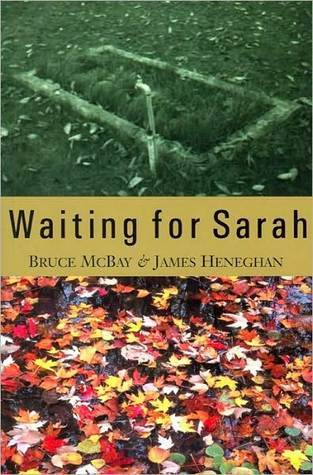 Waiting for Sarah  by  Bruce McBay