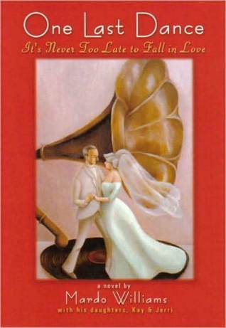 One Last Dance: Its Never Too Late to Fall in Love  by  Mardo Williams