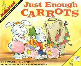 Just Enough Carrots: Comparing Amounts Stuart J. Murphy