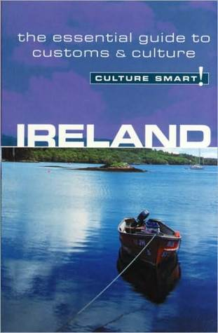 Ireland - Culture Smart!: The Essential Guide to Customs & Culture  by  John Scotney