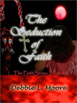 Faiths Intoxication Debbie L. Moore