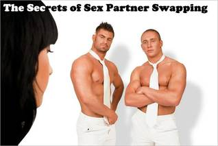 The Secrets of Sex Partner Swapping Alex Woody