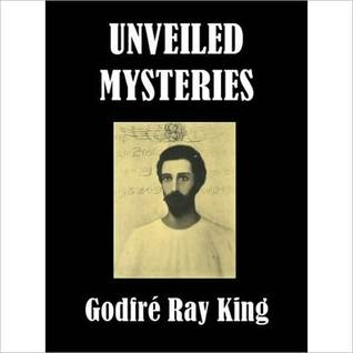 UNVEILED MYSTERIES  by  Ray King