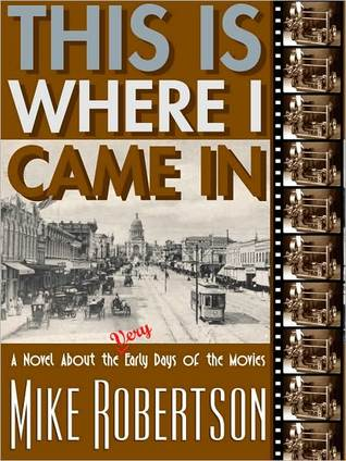 This Is Where I Came In  by  Mike Robertson