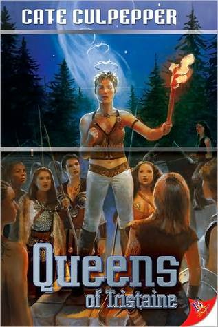 Queens of Tristaine  by  Cate Culpepper