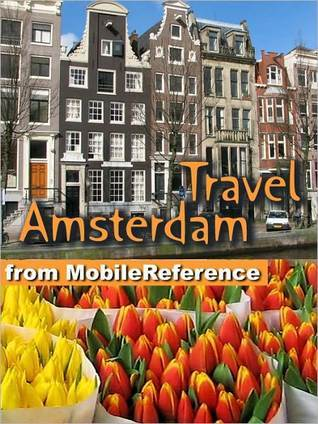 Travel Amsterdam, Netherlands: illustrated city guide, phrasebook, and maps  by  MobileReference
