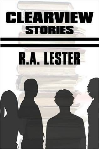 Clearview Stories  by  R. A. Lester