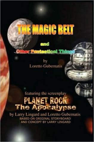 The Magic Belt and Other Fantastical Things Loretto Gubernatis