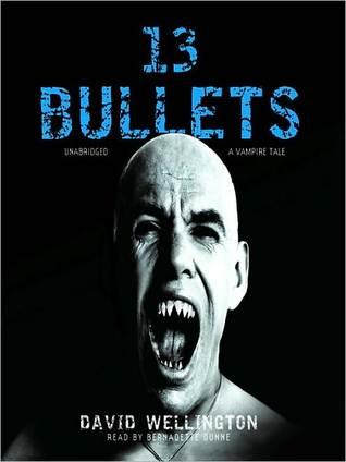 13 Bullets (Laura Caxton, #1) David Wellington