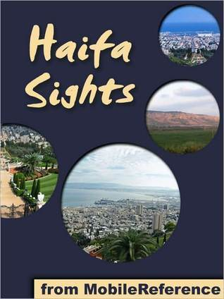 Haifa Sights: a travel guide to the top 13 attractions in Haifa, Israel MobileReference