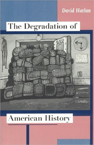 Degradation of American History David Harlan