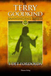 I det fördolda (Sanningens svärd, #23)  by  Terry Goodkind