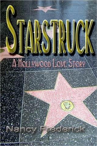 Starstruck--A Hollywood Love Story  by  Nancy Frederick