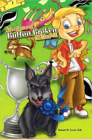 Adventures of Button Broken Tail Book II  by  Richard W. Leech
