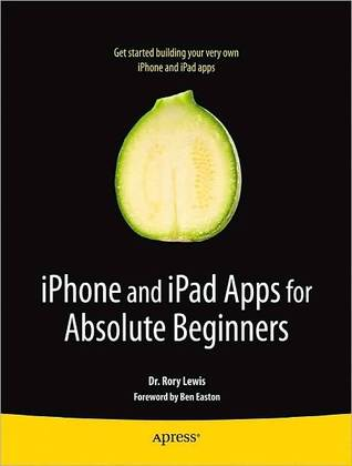 Iphone and Ipad Apps for Absolute Beginners Rory Lewis