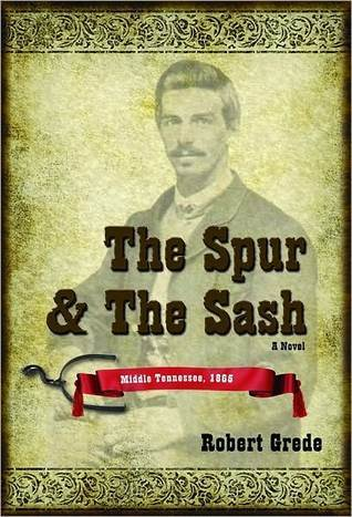 The Spur and The Sash  by  Robert Grede