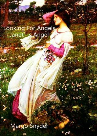 Looking for Angels Janets Angel Margo Snyder