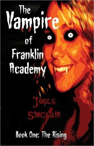 The Vampire of Franklin Academy Jools Sinclair