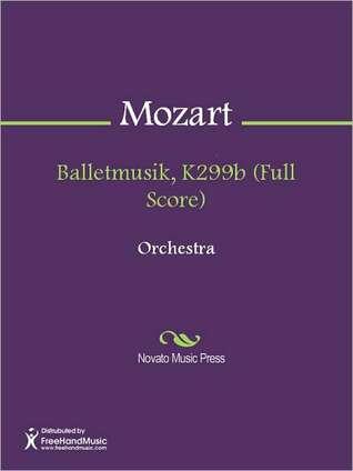 Balletmusik, K299b  by  Wolfgang Amadeus Mozart