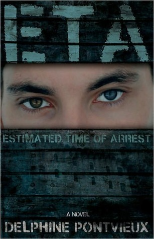 ETA-Estimated Time Of Arrest  by  Delphine Pontvieux